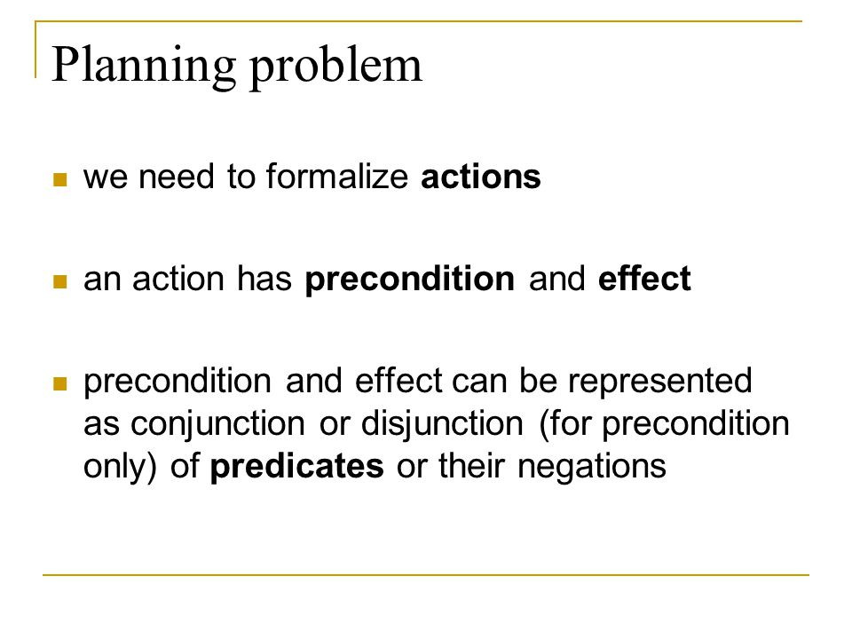 Planning problem we need to formalize actions