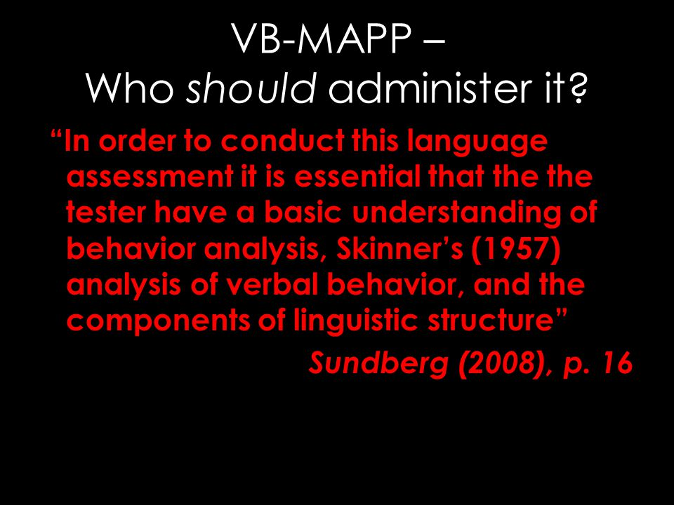 VB-MAPP – Who should administer it