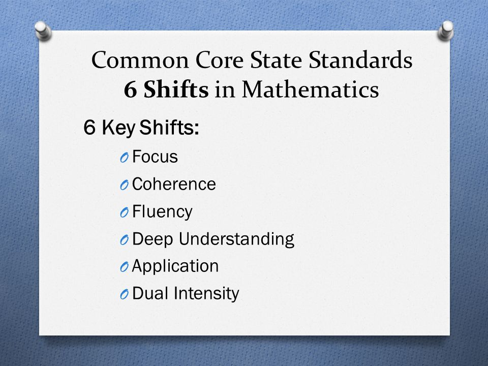 Common Core State Standards 6 Shifts in Mathematics