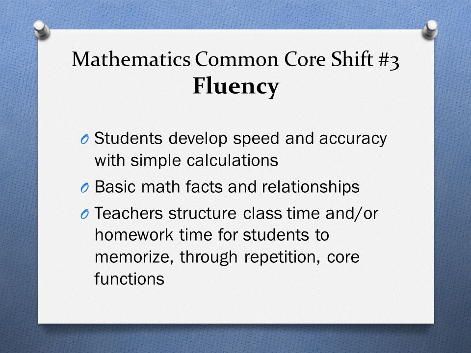Mathematics Common Core Shift #3 Fluency