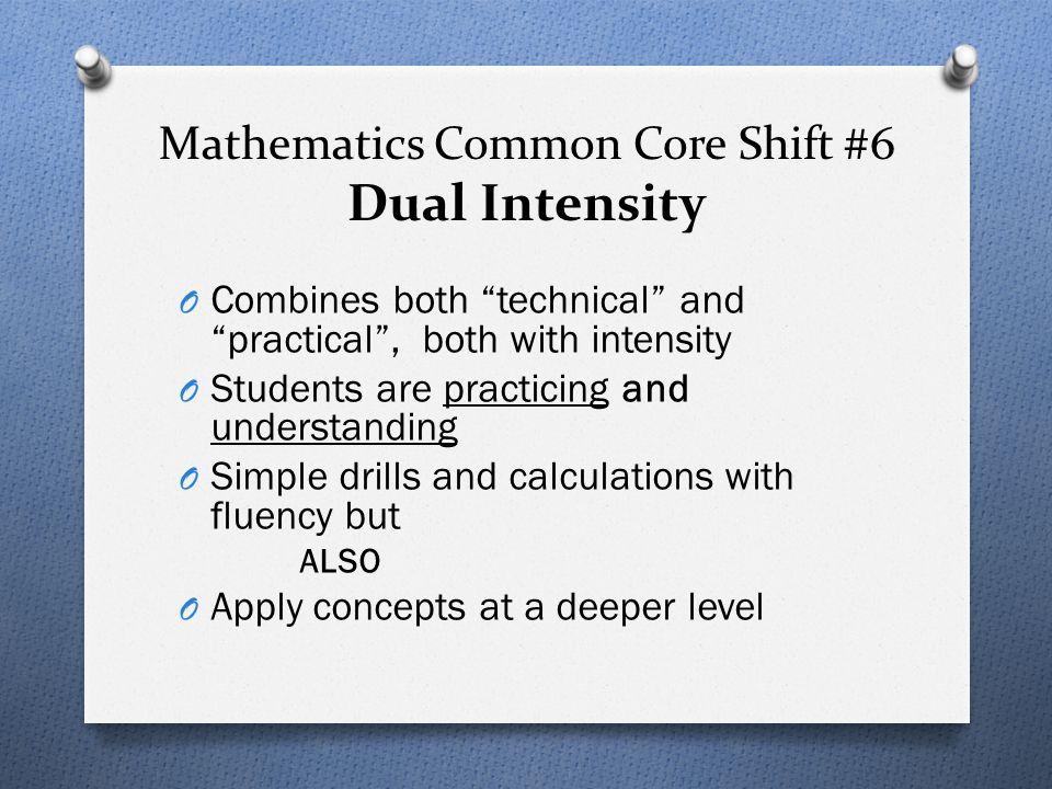 Mathematics Common Core Shift #6 Dual Intensity