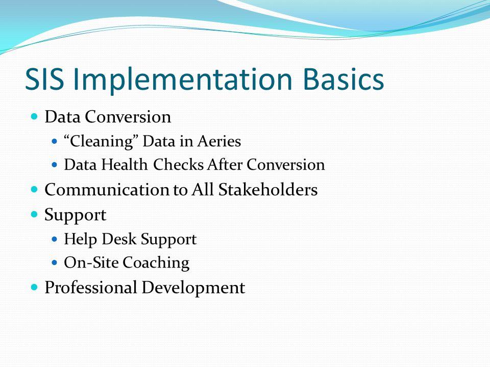 SIS Implementation Basics