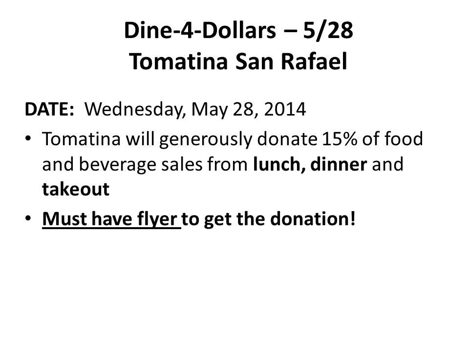 Dine-4-Dollars – 5/28 Tomatina San Rafael