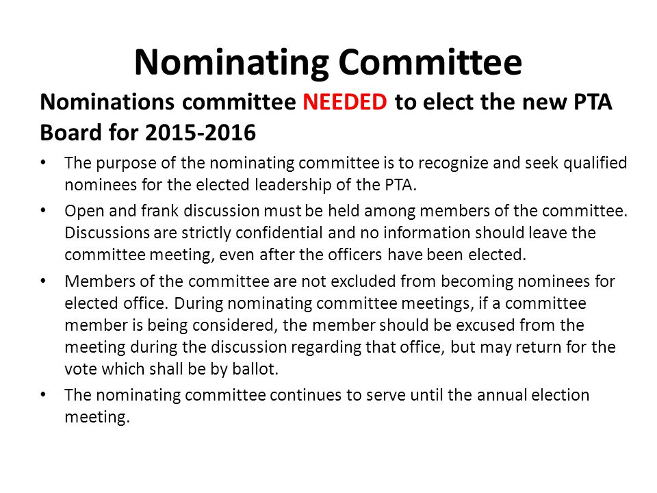 Nominating Committee Nominations committee NEEDED to elect the new PTA Board for 2015-2016.