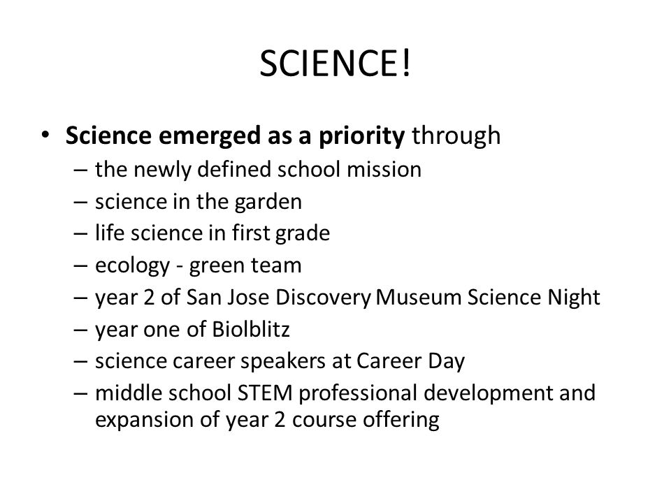 SCIENCE! Science emerged as a priority through