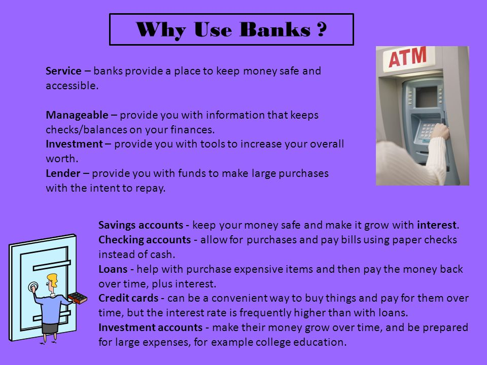 Why Use Banks Service – banks provide a place to keep money safe and accessible.