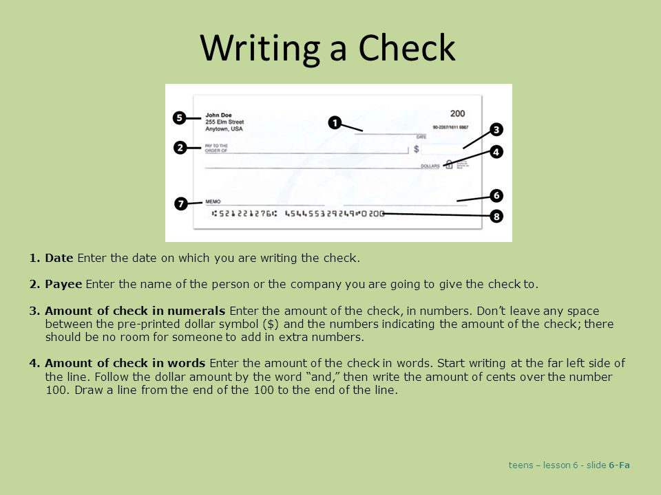Writing a Check 1. Date Enter the date on which you are writing the check.