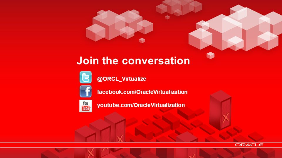 Join the conversation @ORCL_Virtualize