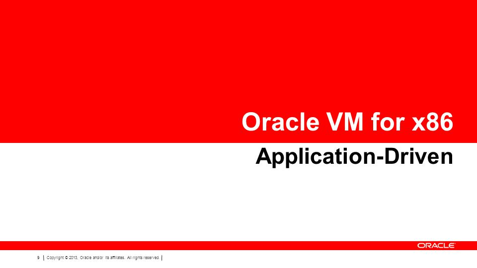 Oracle VM for x86 Application-Driven