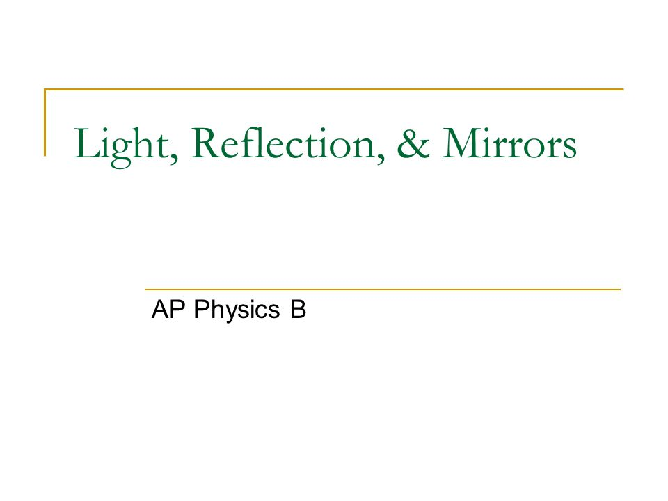 Light, Reflection, & Mirrors
