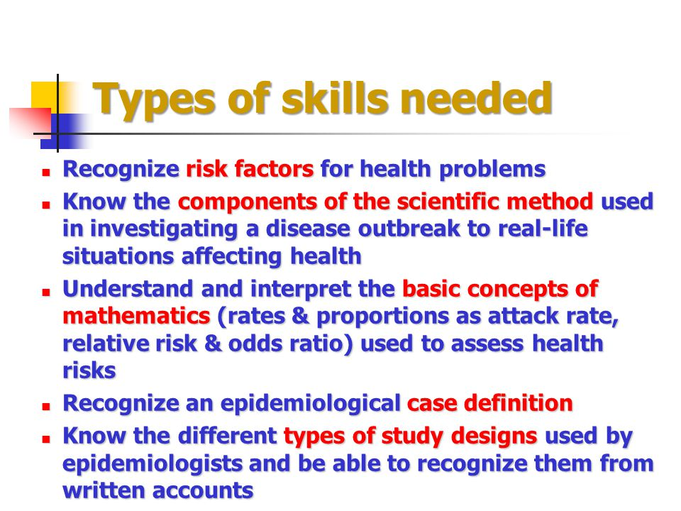 Types of skills needed Recognize risk factors for health problems