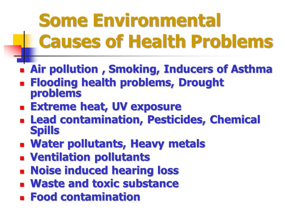 Some Environmental Causes of Health Problems