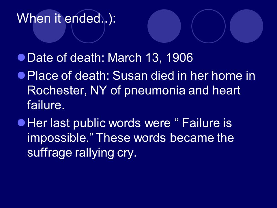When it ended..): Date of death: March 13, 1906