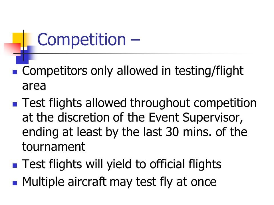 Competition – Competitors only allowed in testing/flight area
