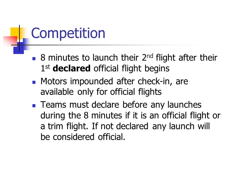 Competition 8 minutes to launch their 2nd flight after their 1st declared official flight begins.