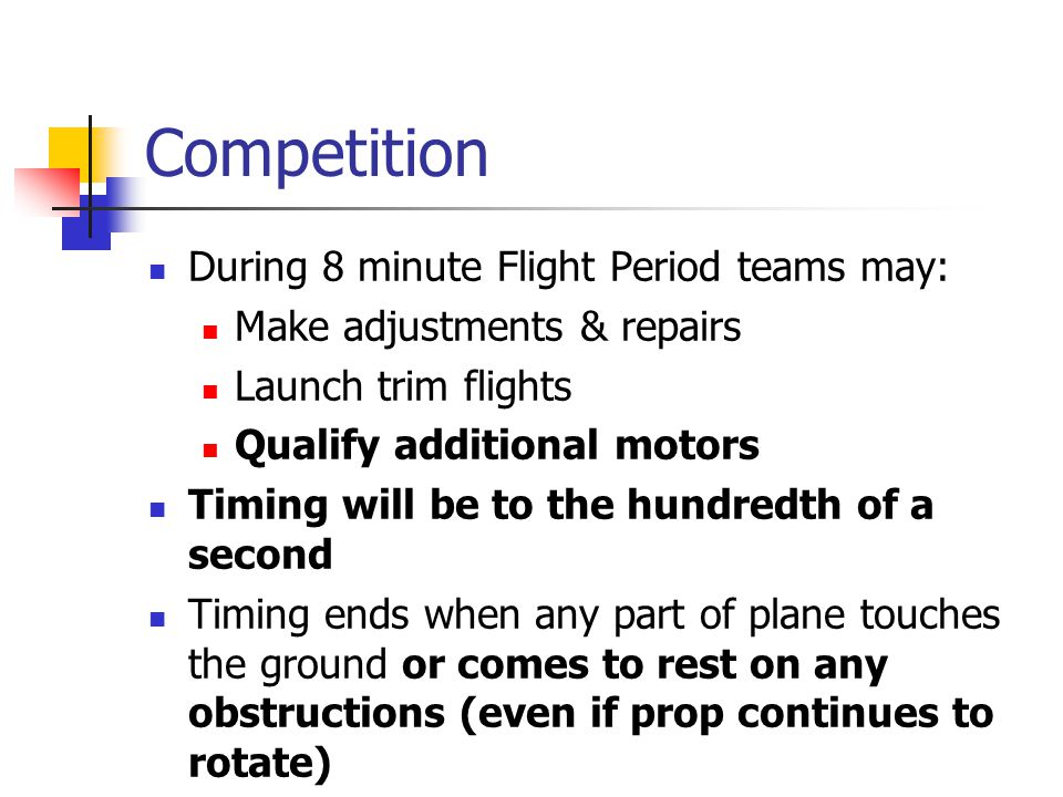Competition During 8 minute Flight Period teams may: