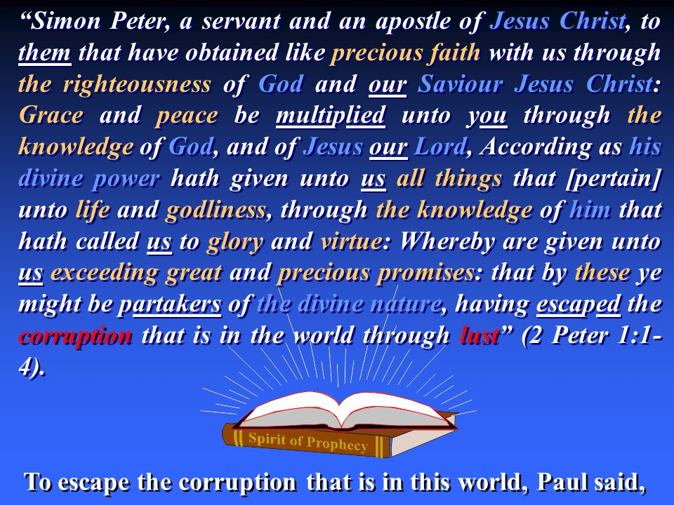 To escape the corruption that is in this world, Paul said,