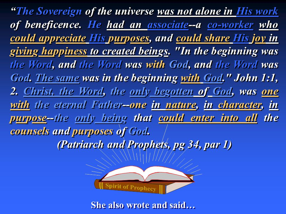 (Patriarch and Prophets, pg 34, par 1) She also wrote and said…