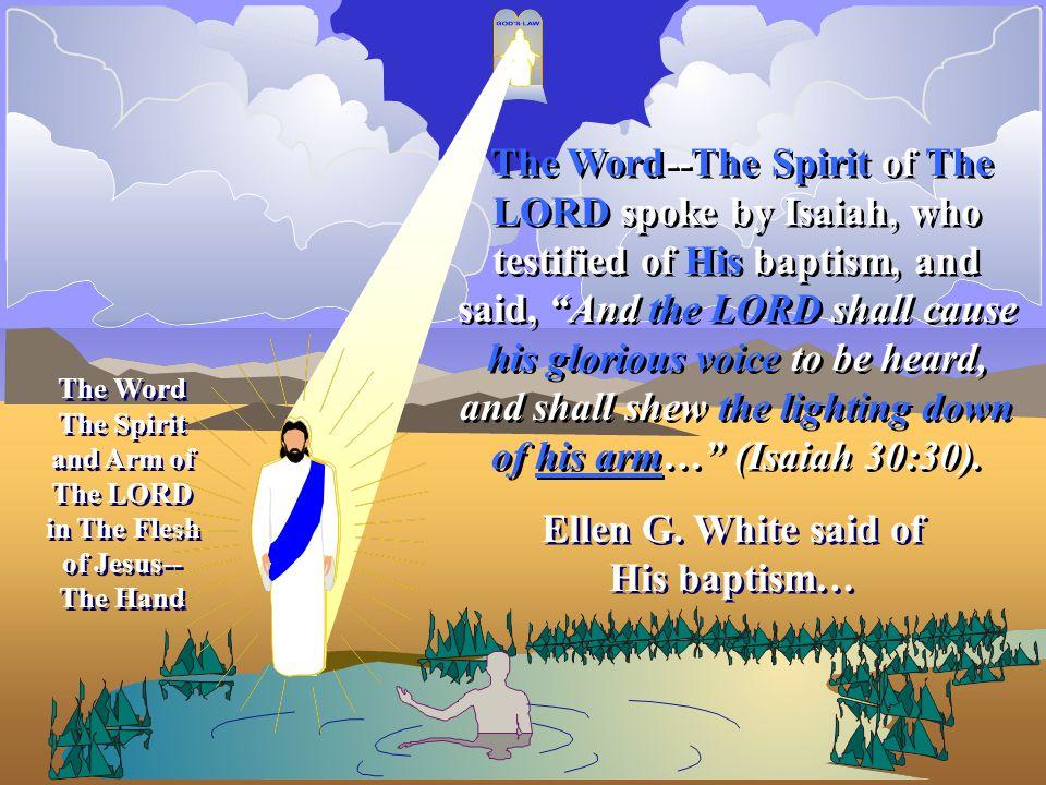 Ellen G. White said of His baptism…