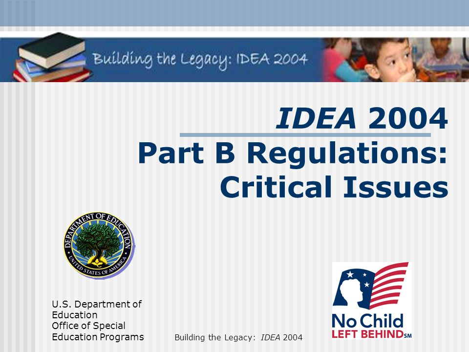 IDEA 2004 Part B Regulations: Critical Issues