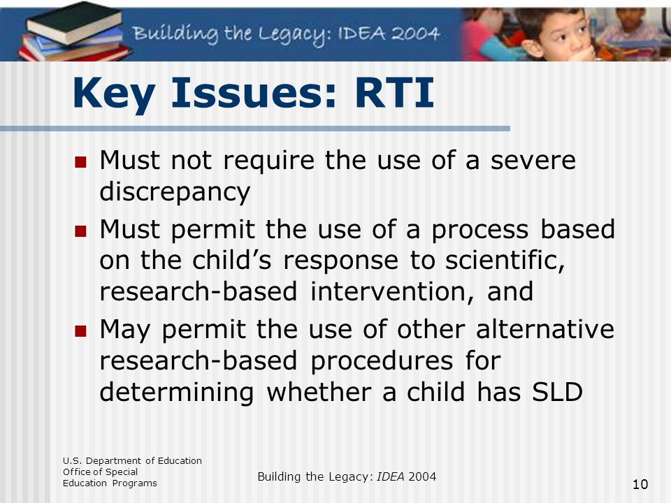 Key Issues: RTI Must not require the use of a severe discrepancy