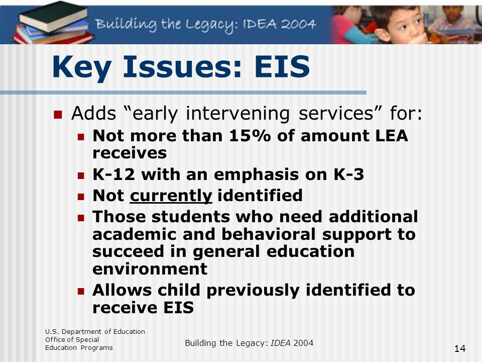 Key Issues: EIS Adds early intervening services for:
