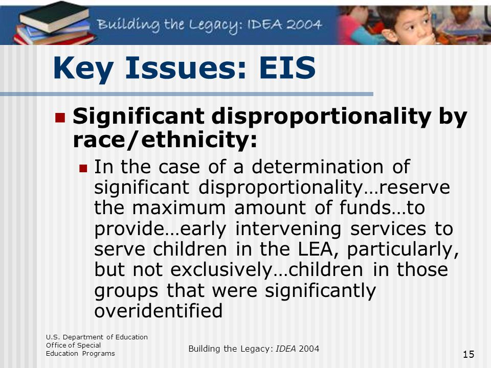 Key Issues: EIS Significant disproportionality by race/ethnicity: