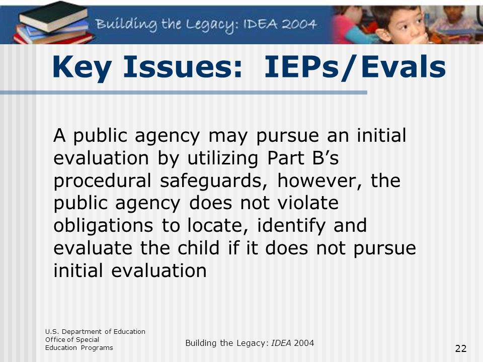 Key Issues: IEPs/Evals