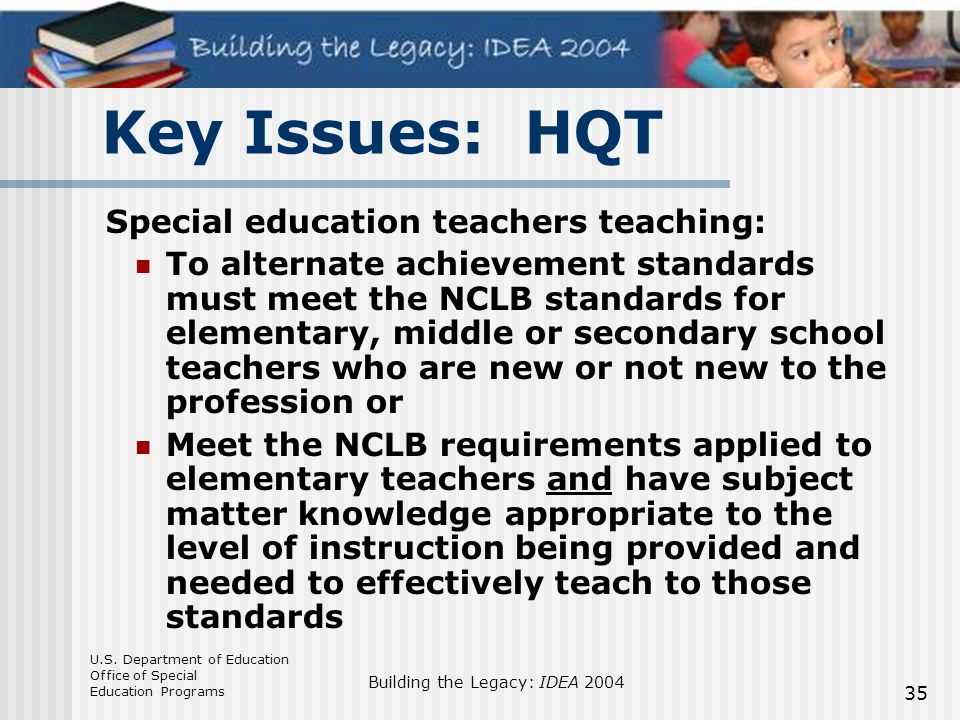 Key Issues: HQT Special education teachers teaching: