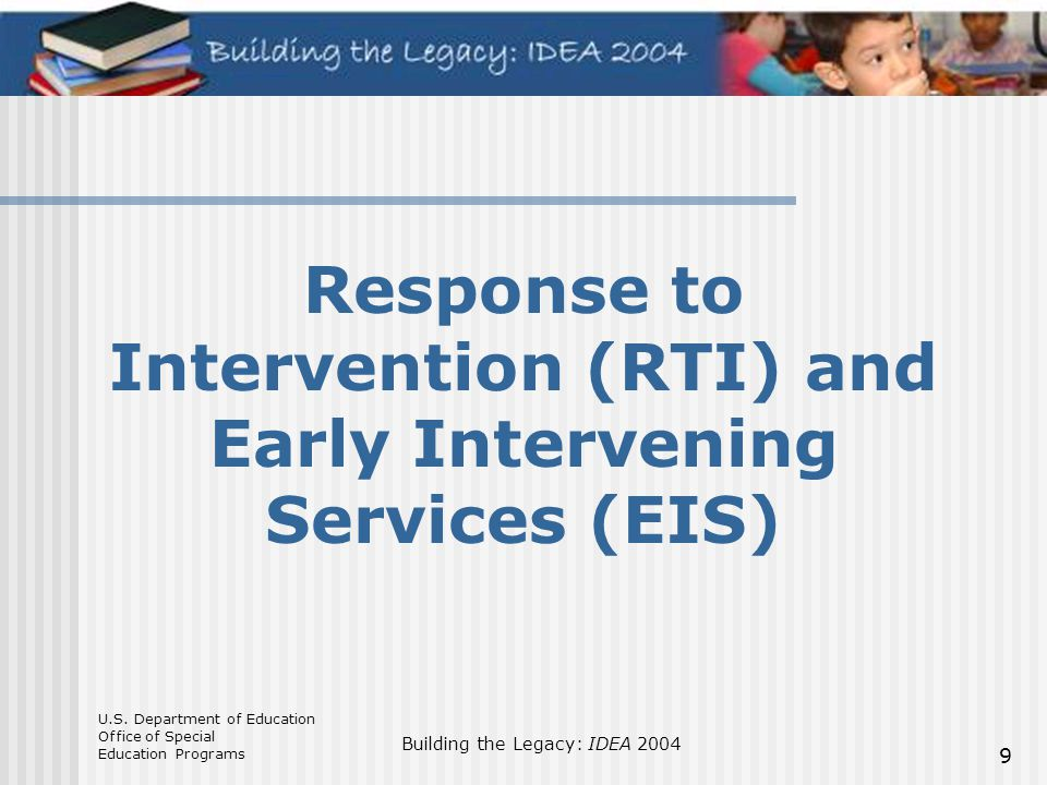 Response to Intervention (RTI) and Early Intervening Services (EIS)