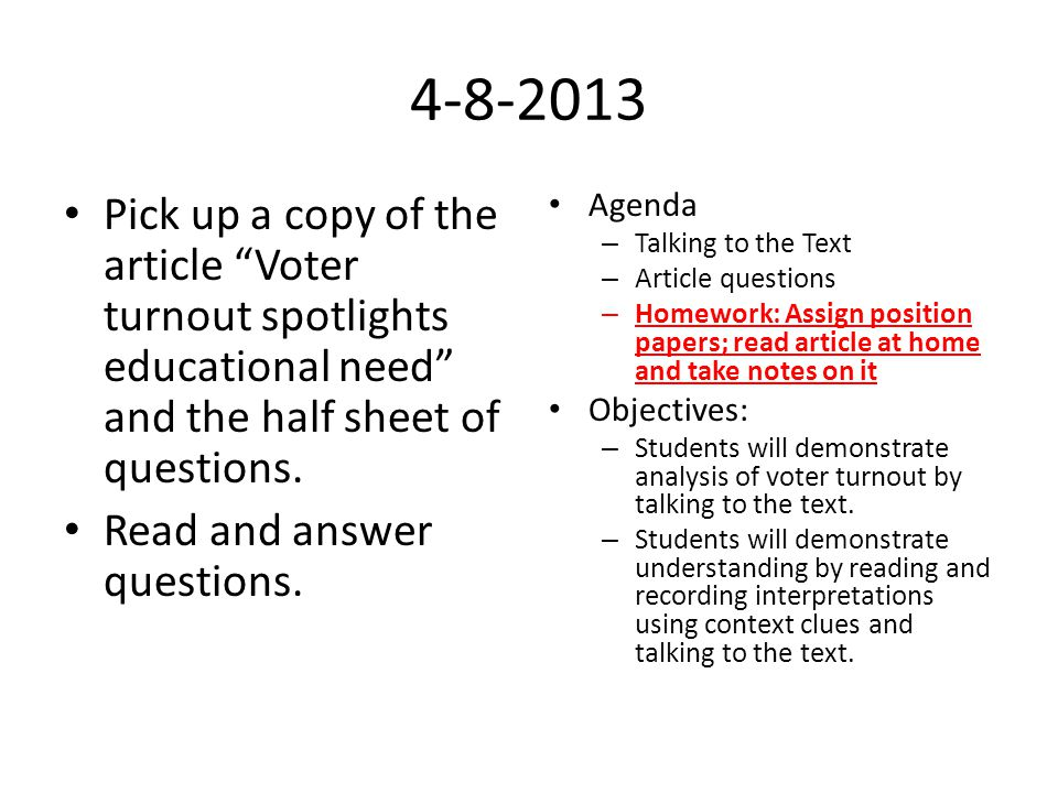 4-8-2013 Pick up a copy of the article Voter turnout spotlights educational need and the half sheet of questions.