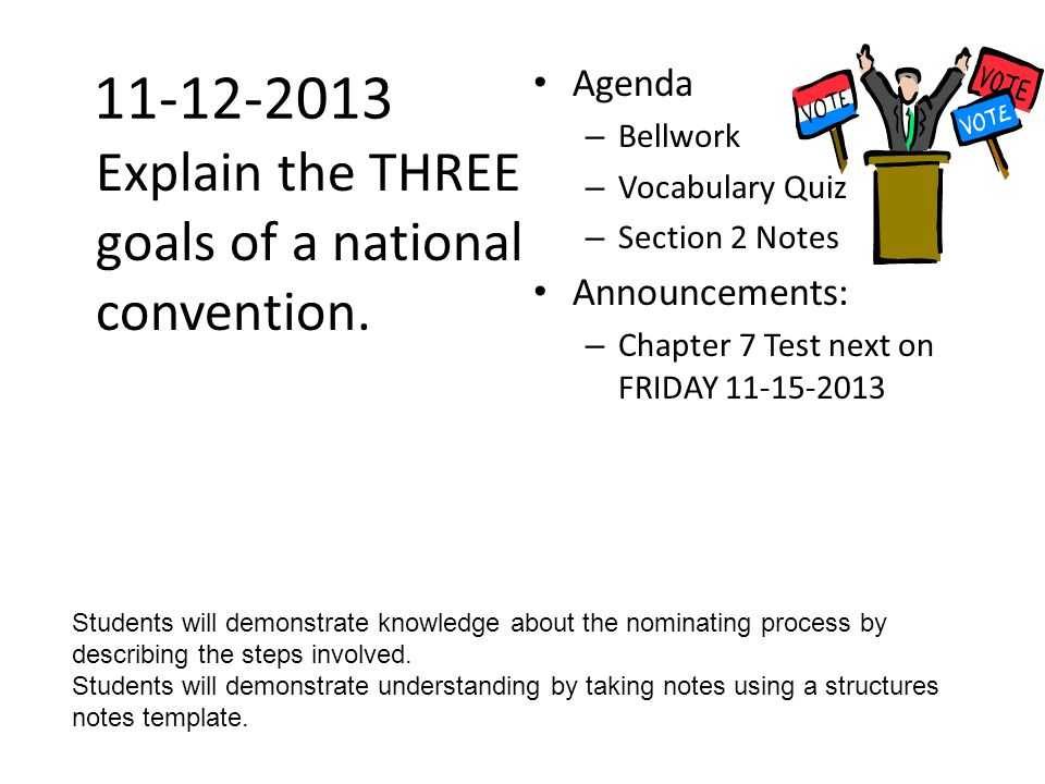 11-12-2013 Explain the THREE goals of a national convention. Agenda