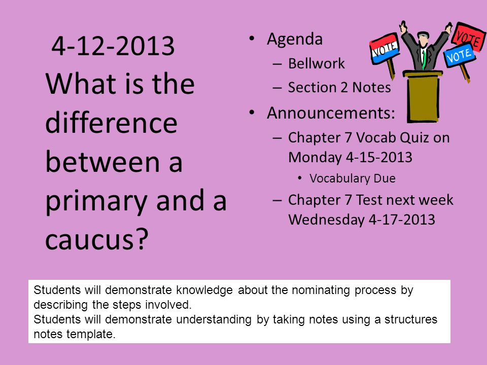 4-12-2013 What is the difference between a primary and a caucus
