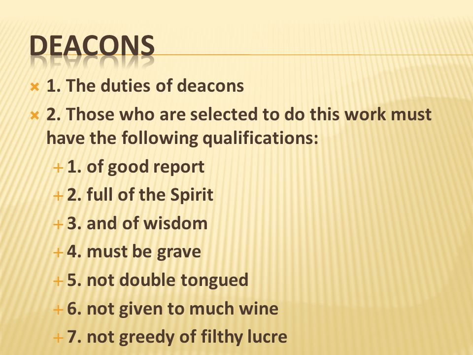 DEACONS 1. The duties of deacons