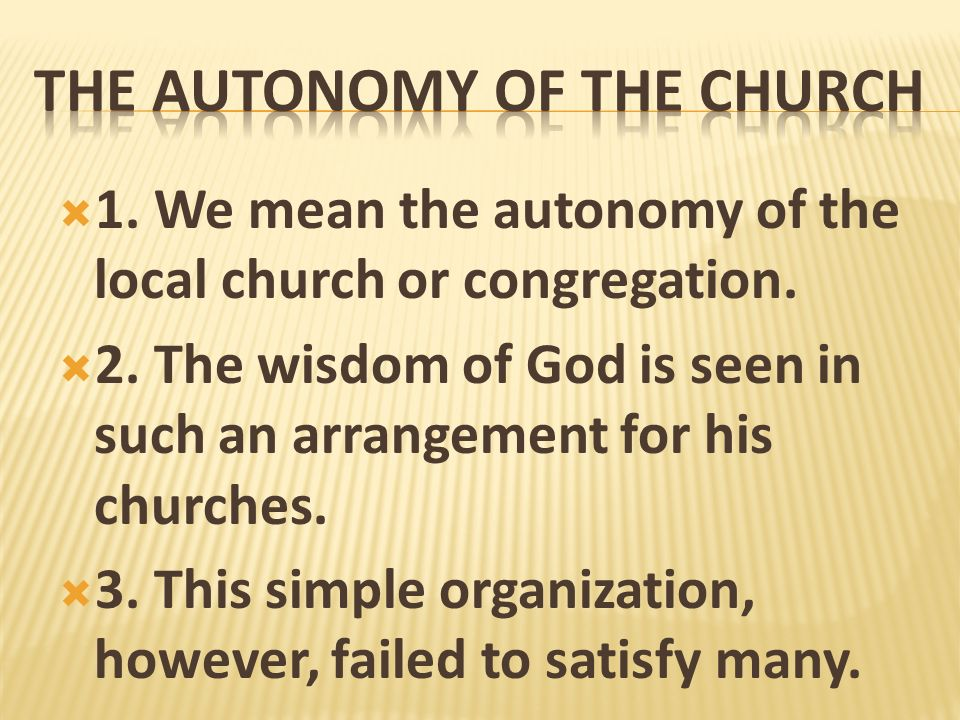 THE AUTONOMY OF THE CHURCH