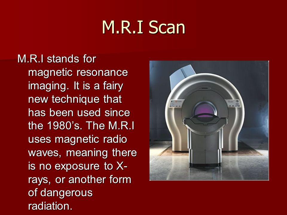 M.R.I Scan