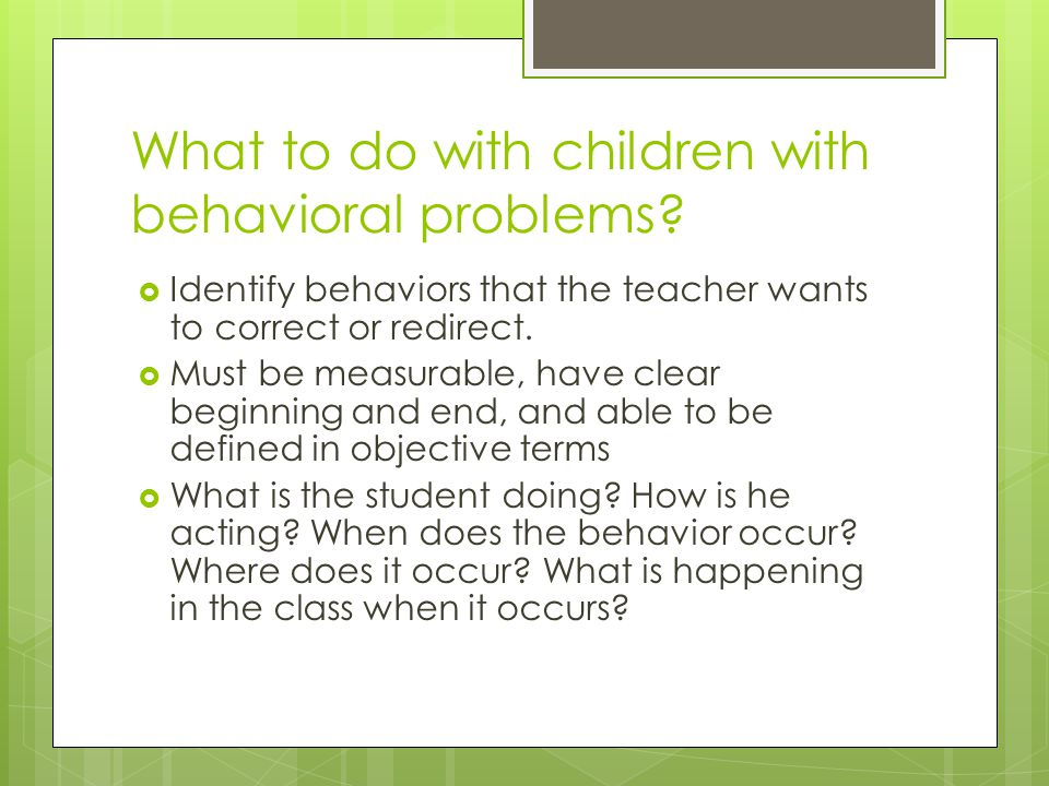 What to do with children with behavioral problems