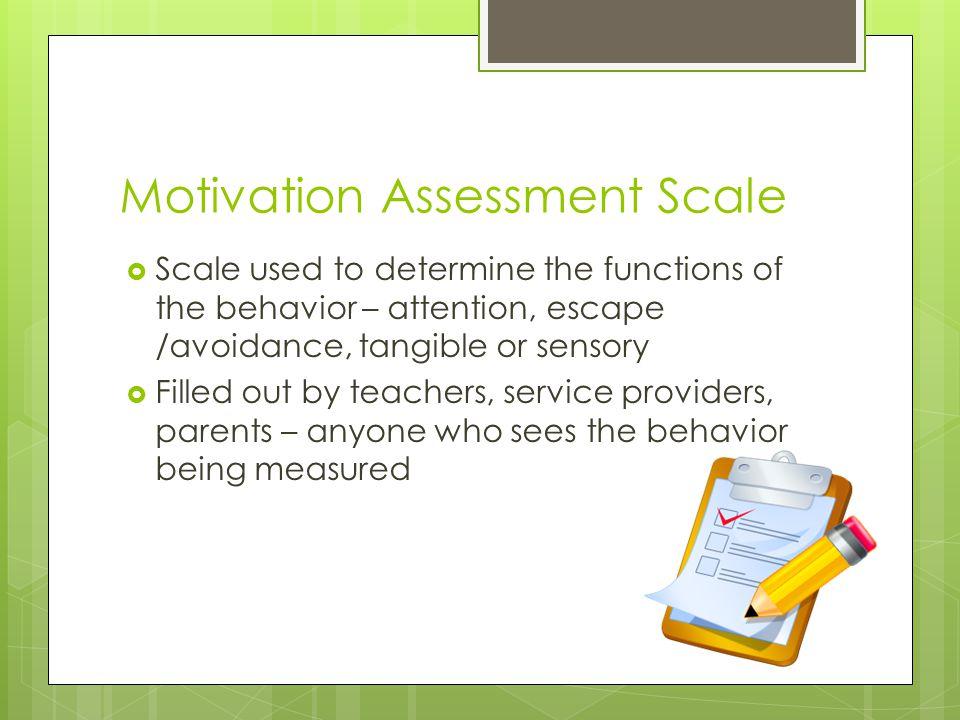 Motivation Assessment Scale