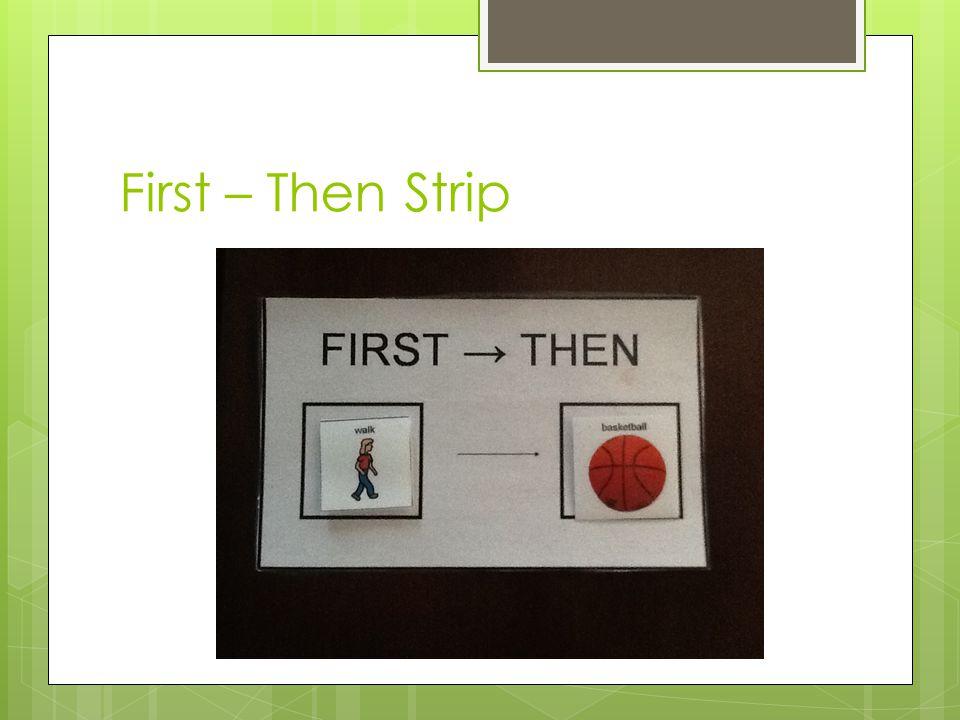 First – Then Strip