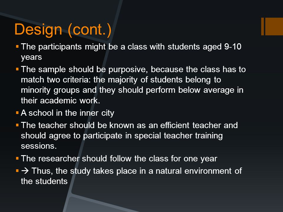 Design (cont.) The participants might be a class with students aged 9-10 years.