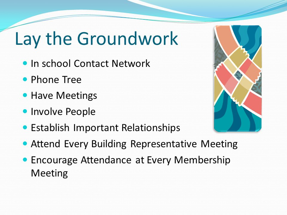 Lay the Groundwork In school Contact Network Phone Tree Have Meetings