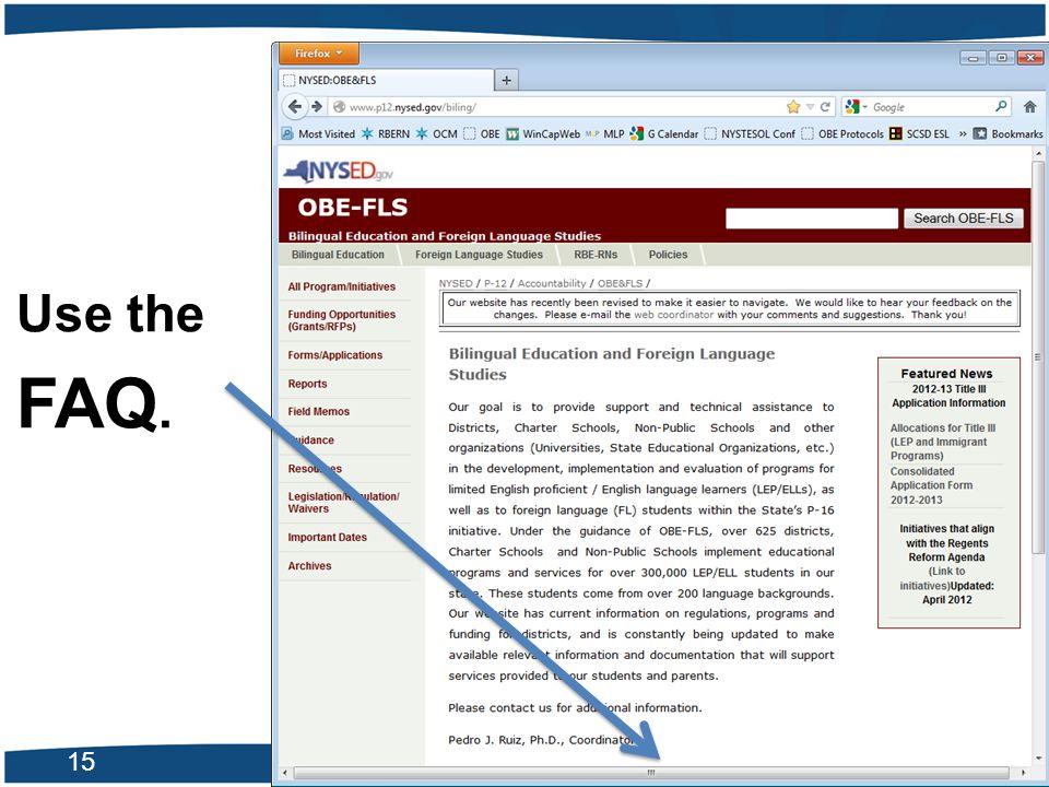 Check the FAQ Use the FAQ.