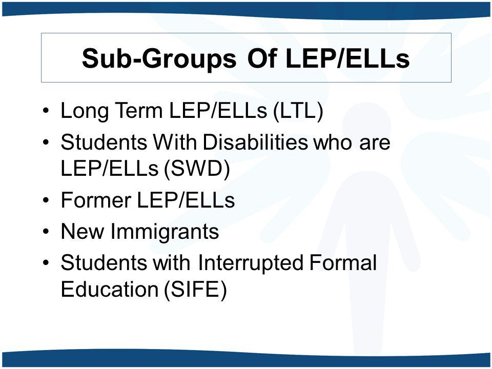 Sub-Groups Of LEP/ELLs