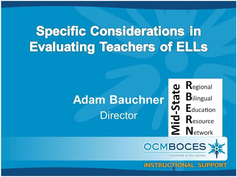 Specific Considerations in Evaluating Teachers of ELLs