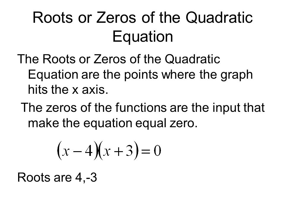 Roots or Zeros of the Quadratic Equation