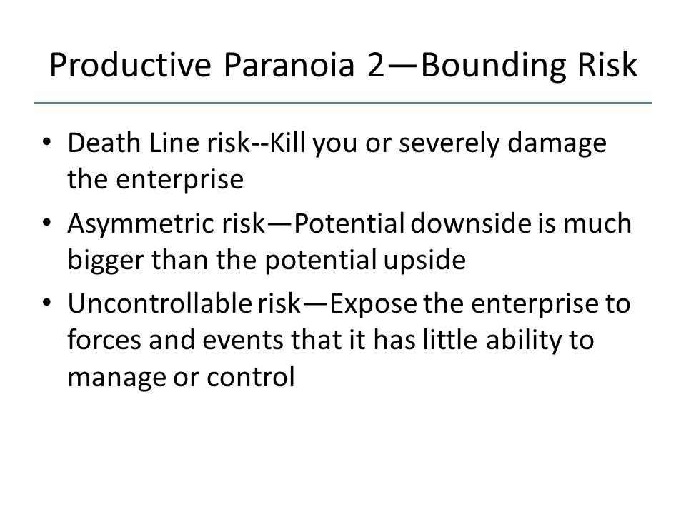 Productive Paranoia 2—Bounding Risk