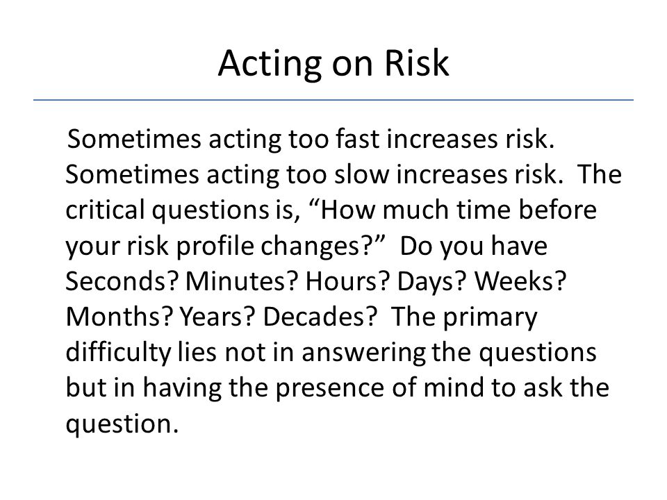 Acting on Risk