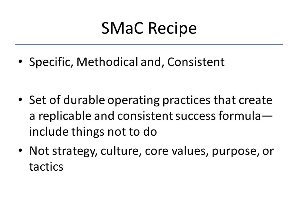 SMaC Recipe Specific, Methodical and, Consistent