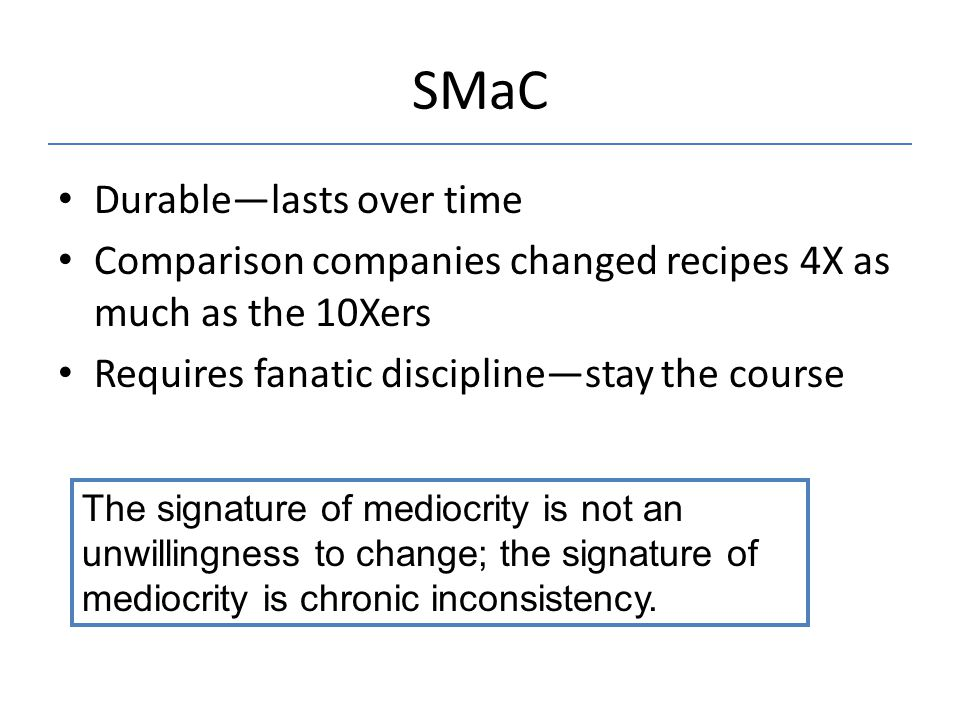 SMaC Durable—lasts over time