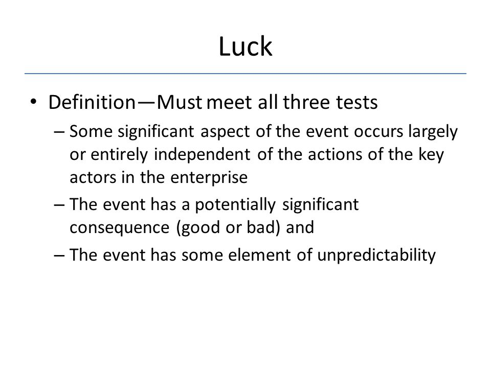Luck Definition—Must meet all three tests